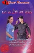 LET ME LOVE YOU MORE by: Emvilla by HeartRomances