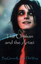 The Orphan and the Artist (a Gerard Way Fanfiction) by GerardLeadsTheWay