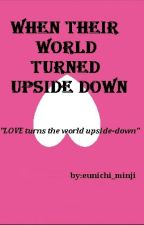 WHEN THEIR WORLD TURNED UPSIDE DOWN ( IKEMEN 5 series #3 ) by eunichi_minji