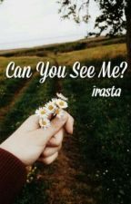 Can You See Me? by irasta