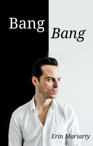 Bang Bang: A Moriarty Fanfiction