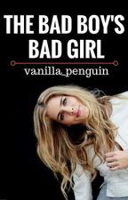 The Bad Boy's Bad Girl by Vanilla_Penguin