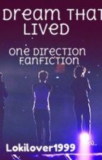 A Dream That Lived (One Direction FanFic) by lokilover1999