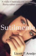 Sutilmente by JssicaLizzi