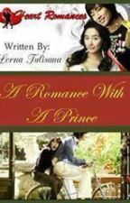 A ROMANCE with a PRINCE by: Lorna Tulisana by HeartRomances