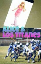 ALICE & LOS TITANES by sherlin_R5