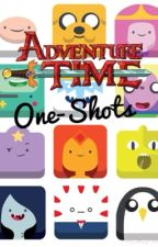 Adventure Time One Shots (DISCONTINUED)  by NickyChuck