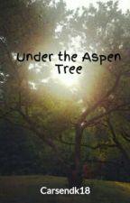 Under the Aspen Tree by RandomTeenageGirl18