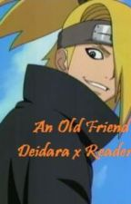 [Deidara x Reader] An Old Friend by NatalieBlueBoy