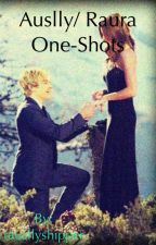 Auslly/ Raura - One Shots by TeenageAuthor411