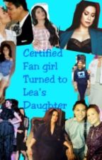 Fan girl turned to Lea's daughter by JheyShiLeen