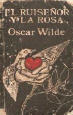 EL RUISEÑOR Y LA ROSA - OSCAR WILDE by KarlaCruz150