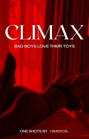 Climax (One Shots) by LoveandWar24