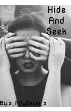 Hide And Seek *on hold* by x_AllyDawn_x