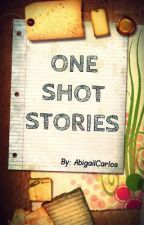One Shot Stories by AbigailCarlos