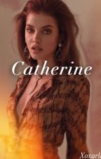Catherine by officialheiress