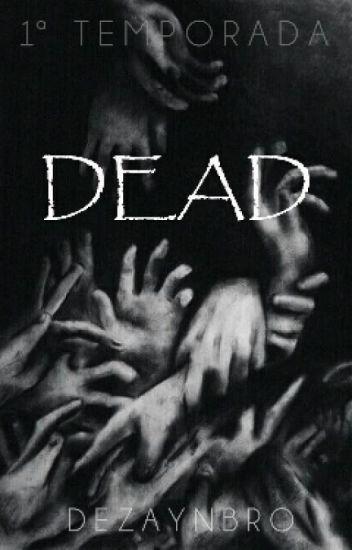 Dead •H.S• - 1ª Temporada