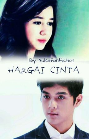 HARGAI CINTA (Revisi) by YuKaFanFiction