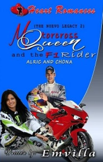 MOTOCROSS QUEEN AND THE F1 RIDER(THE NUEVO LEGACY) by: Emvilla