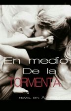 En Medio De La Tormenta (Disponible en Amazon) by ashleeeeyj
