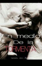 En Medio De La Tormenta (Disponible en Amazon) by ashleeeeyj