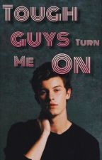 Tough Guys Turn Me On (BoyxBoy) by inquieto