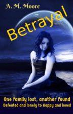 Betrayed by werewolfgirl35