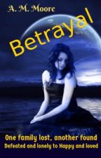 Betrayal by werewolfgirl35