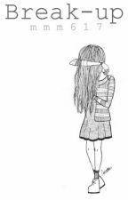 Break-up by mmm617