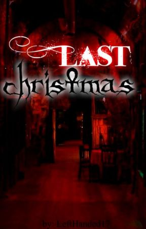 Last Christmas [ONE SHOT] by LeftHanded17