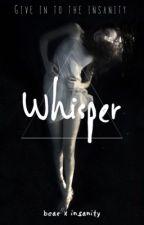 Whisper by bearXinsanity