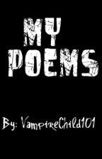 My Poems! by VampireChild101