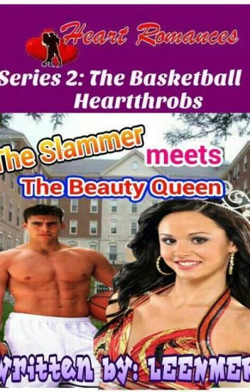 THE SLAM DUNKER MEETS THE BEAUTY QUEEN (SERIES 2: THE BASKETBALL HEARTTHROBS) by: Leenmer