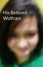 His Beloved Wolfram by SakuraYuuki0220
