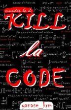 Murder la 2: Kill la Code [completed] by yanase_krm