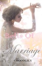 Bells Of Marriage by ChocoLily