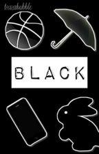 BLACK [21/21] by toxcabubble