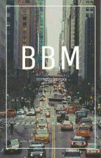 BBM // h.s by somebarbaraxx