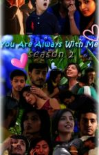 You Are Always With Me - Season 2 by SmitiSudhaPatra