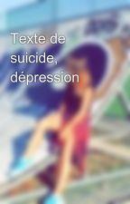Texte de suicide, dépression by Oce2211