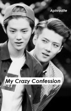 My Crazy Confession [HunHan] by bluepepero