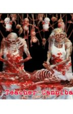 The Teacher Cannibal. by ronbonostro