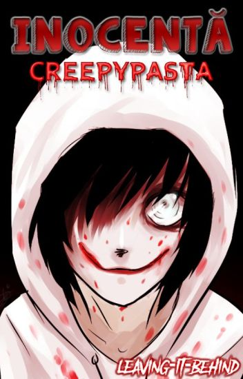 Inocentă - Creepypasta [Jeff The Killer]