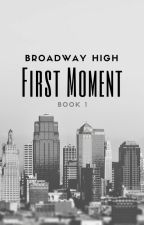 Broadway High Book 1: First Moment (editing) by KayCee_K
