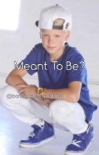 Meant To Be? {A Carson Lueders Fanfic ft. JO, MB, JJ, HS, DS, LO, etc.} by bands_vines_youtube