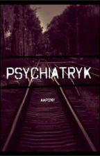 ~psychiatryk~ by aapony