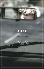 burn by jdbheaven