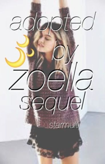 Adopted By Zoella (SEQUEL)