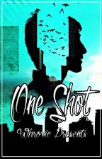 One Shot #Wattys2015 by Whroxie