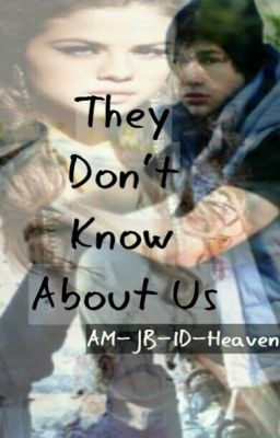 They Don't Know About Us (Austin Mahone Fan Fiction)